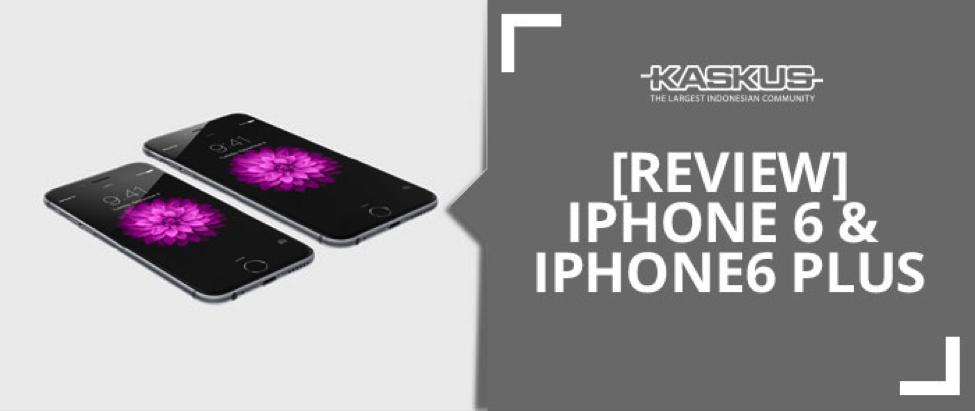 REVIEW  Apple iPhone 6 Dan iPhone 6 Plus  Lebih Besar Dari Sekedar Besar.  iPhone yang paling canggih dan baru ini siap hadir di Indonesia 23b714e1b2
