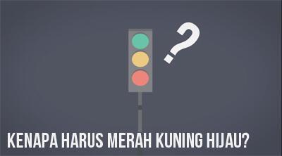 Kenapa Lampu Lalu Lintas Merah, Kuning dan Hijau? *Explained with Animation*
