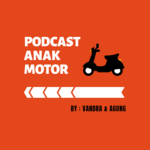 Podcast Anak Motor