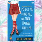 ebook-ally-carter-1-id-tell-you-i-love-you-but-then-id-have-to-kill-you-series