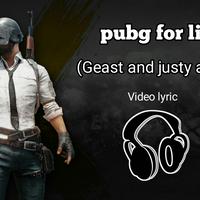 pubg-for-life-geast--justy-aldrin-video-music-lyric