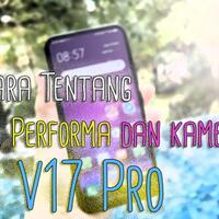 review-pake-vivo-v17-pro-seminggu-berbicara-desain-performa-dan-kamera