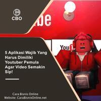 5-aplikasi-wajib-yang-harus-dimiliki-youtuber-pemula-agar-video-semakin-sip