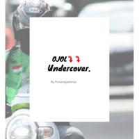 quotojol-undercoverquot