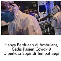 pasien-covid-19-diperkosa-sopir-ambulance-saat-hendak-ke-rumah-sakit