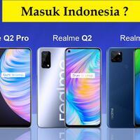 realme-q2-pro-realme-q2i-realme-q2-masuk-indonesia