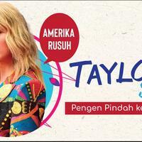 amerika-rusuh-taylor-swift-pengen-pindah-ke-indonesia