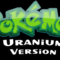 pokmon-uranium---greatest-un-official-classic-game-of-pokmon