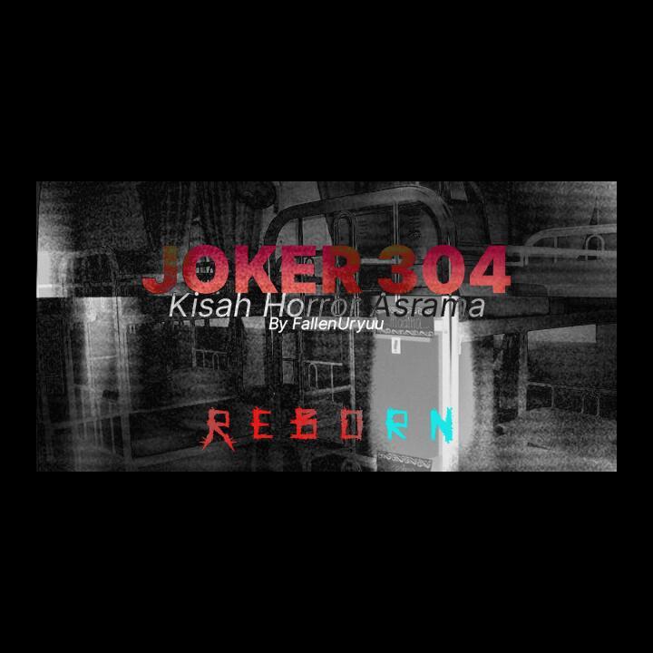 JOKER 304: KISAH HORROR ANE WAKTU DI ASRAMA [REBORN] !