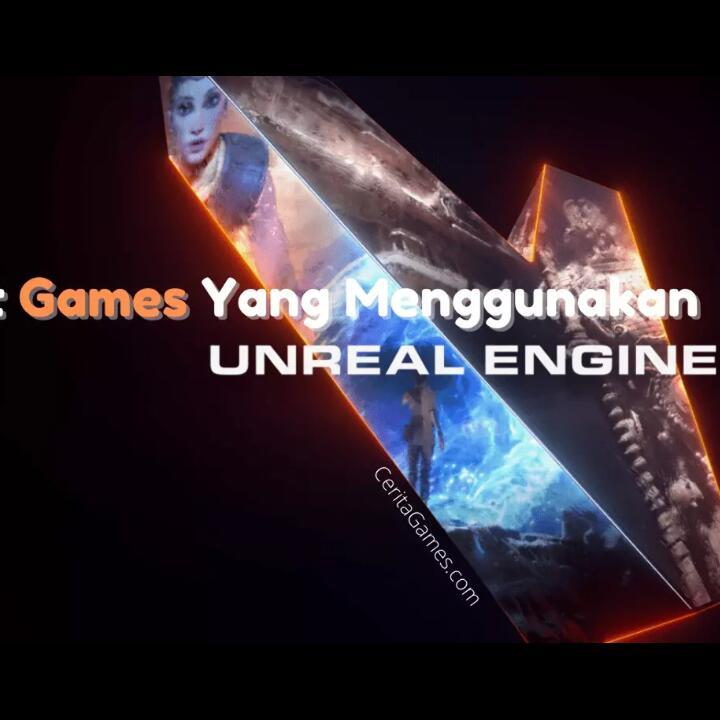 List Video Games Yang Akan Menggunakan Unreal Engine 5