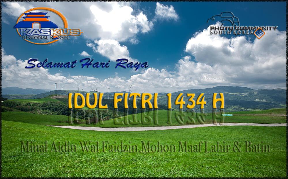 Selamat Idul Fitri 1434 H, Mohon Maaf Lahir & Batin