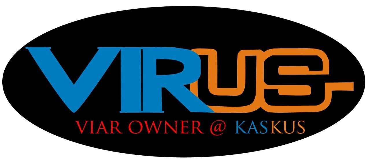 VIRUS [Viar Owner @Kaskus]