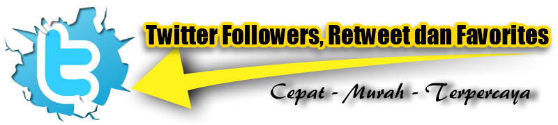 ★▐ JASA TWITTER FOLLOWERS - RETWEETS - FAVORITES▐ ★ PALING MURAH - Ada Gratisannya!!!