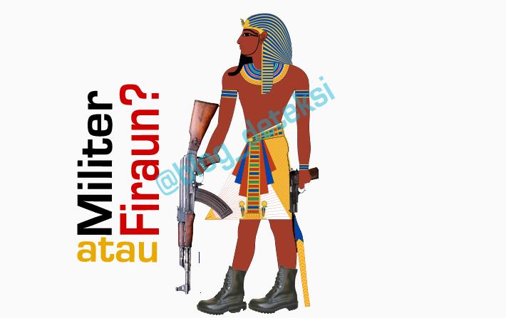 Militer atau Firaun??