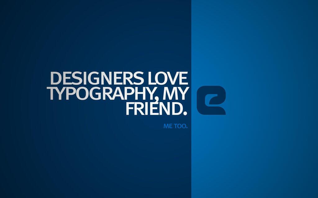 Wallpaper Typography Keren buat PC/Laptop agan/sista Langsung Masup Aja !!
