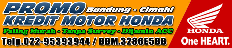 PROMO KREDIT MOTOR HONDA - Bandung & Cimahi (*UPDATE)