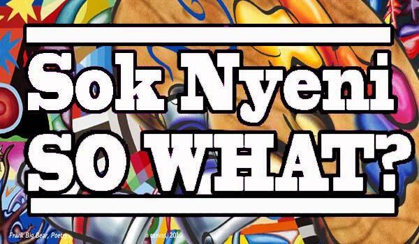 Sok Nyeni So What?