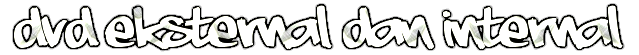 DVD EKSTERNAL DAN INTERNAL