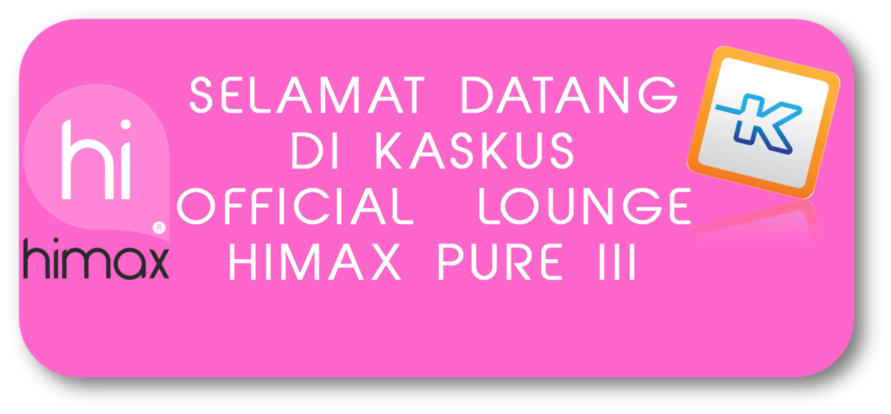 [OFFICIAL LOUNGE] HIMAX PURE III THE REAL OCTACORE ANDROID
