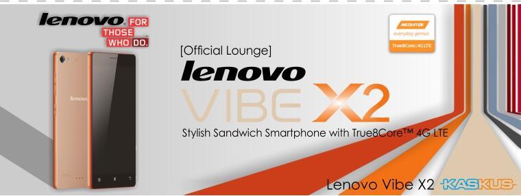[✹THE LOUNGE✹] Lenovo Vibe X2 - Stylish Sandwich Smartphone with True8Core™ 4G LTE