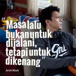 Kata motivasi dari Ariel NOAH