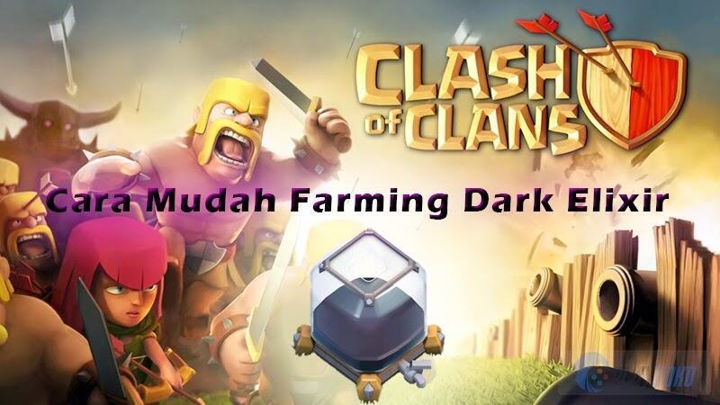 Cara Mudah Farming Dark Elixir Pada Clash Of CLans