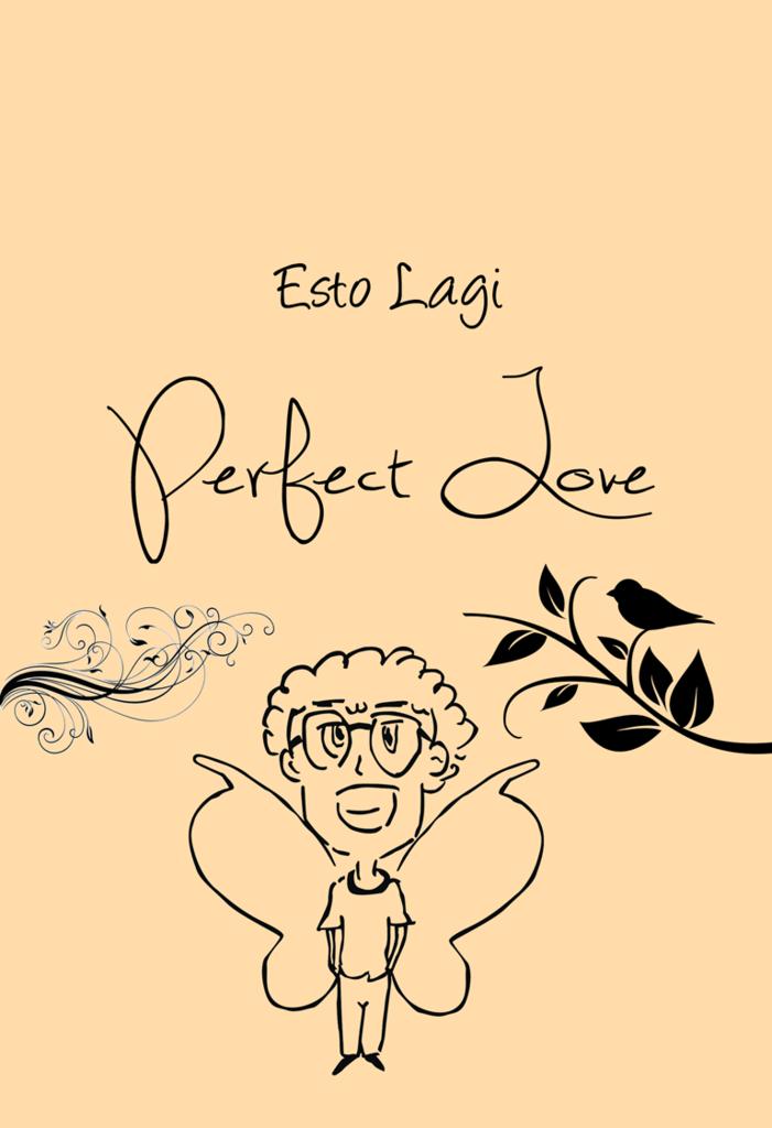 Perfect Love: a Love Story [diadaptasi dari pengalaman pribadi]