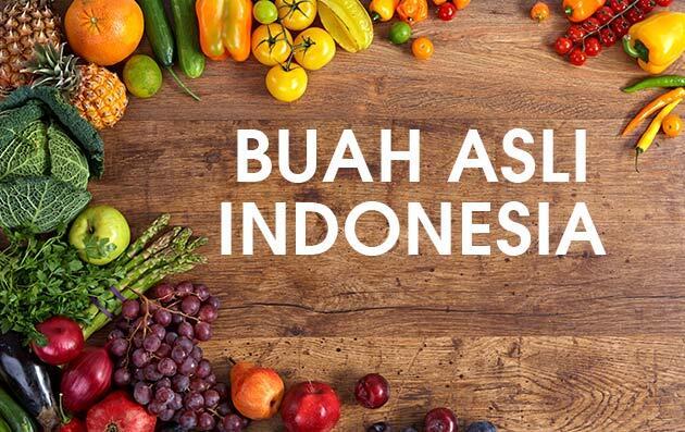7 Buah-Buahan Asli dari Indonesia