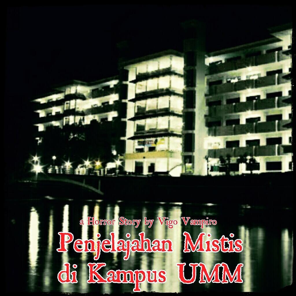 Penjelajahan Mistis di Kampus UMM (Horror Complete Story)