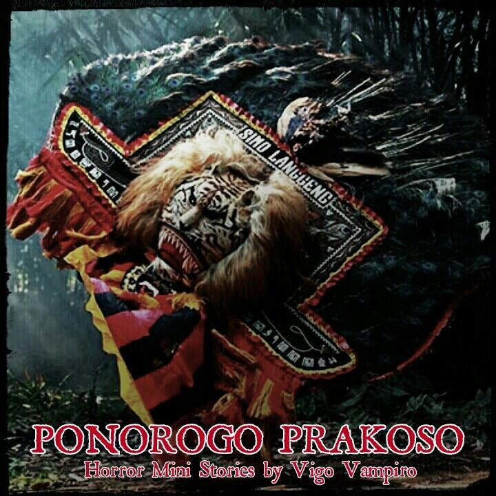 Ponorogo Prakoso (Horror Mini Stories)