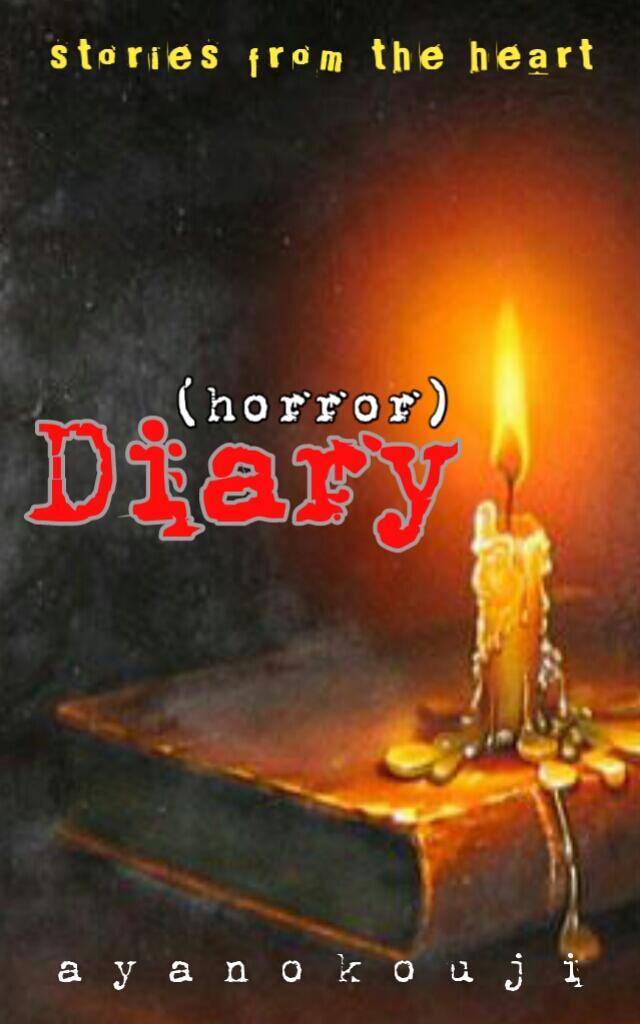 (Horror) Diary [TAMAT]