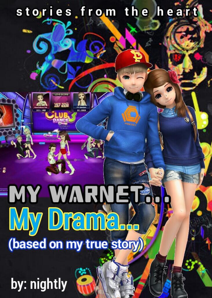 My Warnet.. My Drama.. (Based on My True Story)