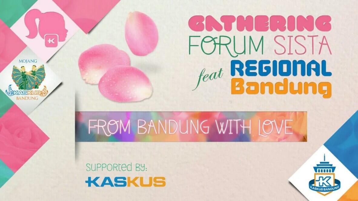 "[FR] Gathering Forum Sista feat Reg. Bandung : ""From Bandung With Love"""