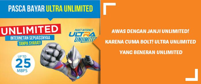 Awas Dengan Janji Unlimited Karena Cuma BOLT Ultra Yang Beneran