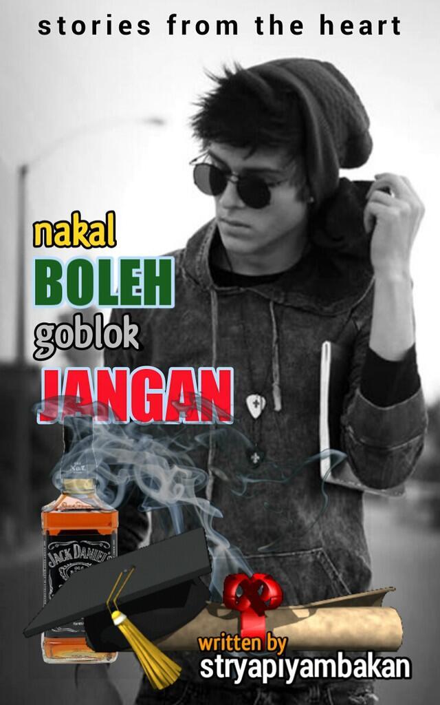 NAKAL BOLEH, GOBLOK JANGAN