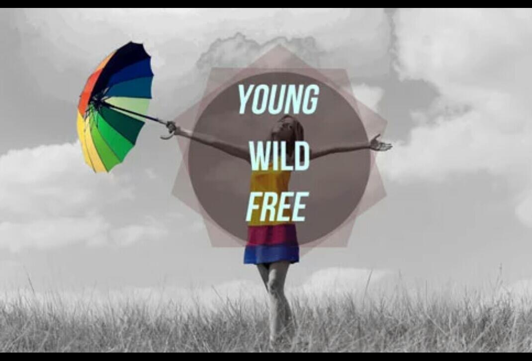 [MUDA WAJIB BACA]YOUNG WILD AND FREE, SERIUS???