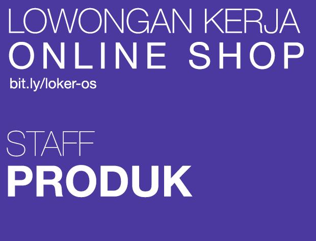 Lowongan Kerja Online Shop - Staff Produk - Duri Kosambi, Tangerang