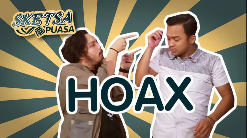 Sketsa Puasa 12 : Hoax