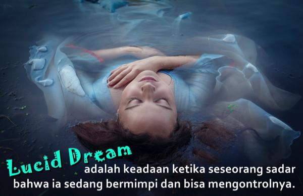 Apa Itu Lucid Dreaming? Mimpi Yang Dapat Kita Kendalikan dan Cara Melakukannya