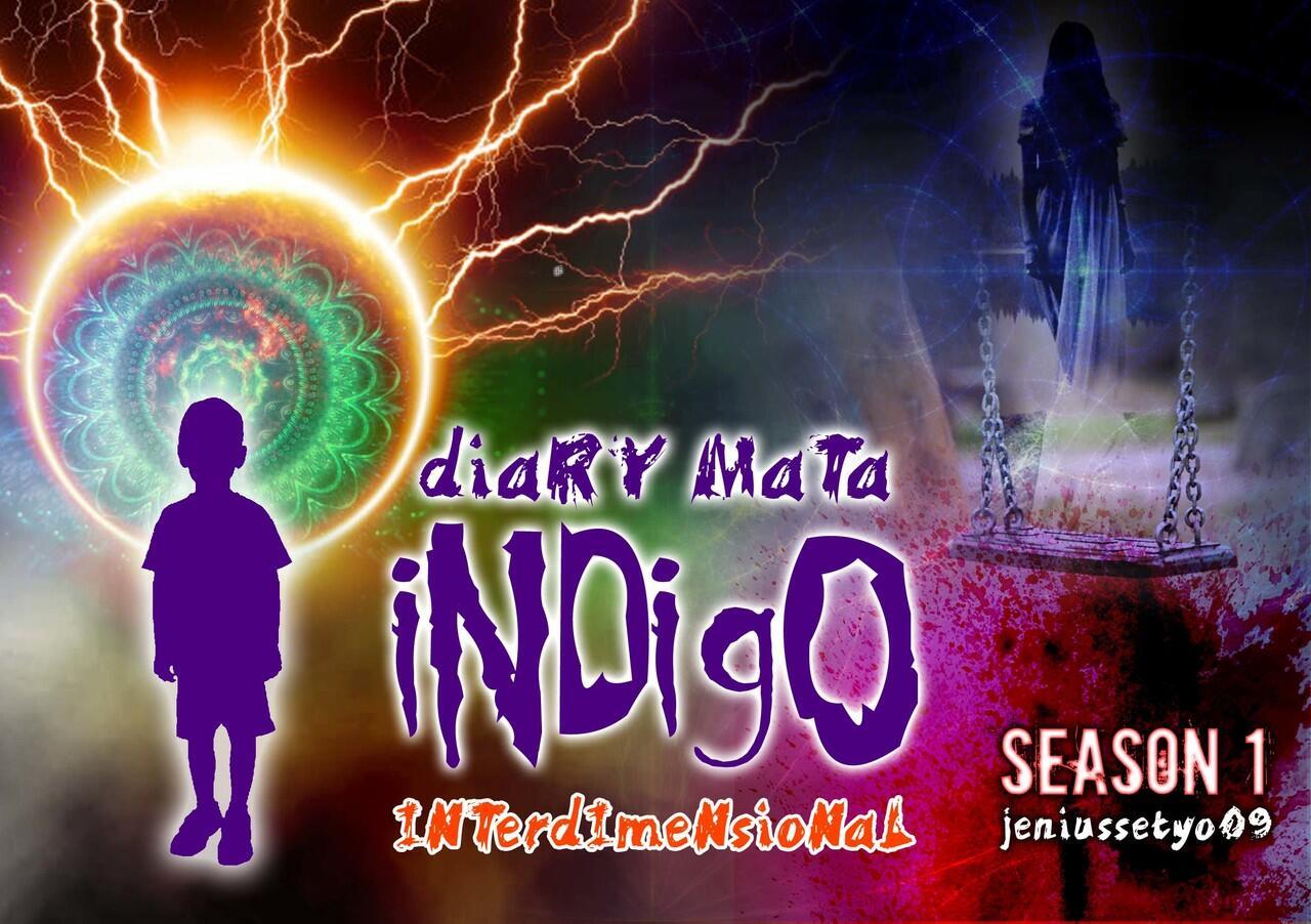 Diary Mata Indigo - Sebuah Cerita Indigo Interdimensional