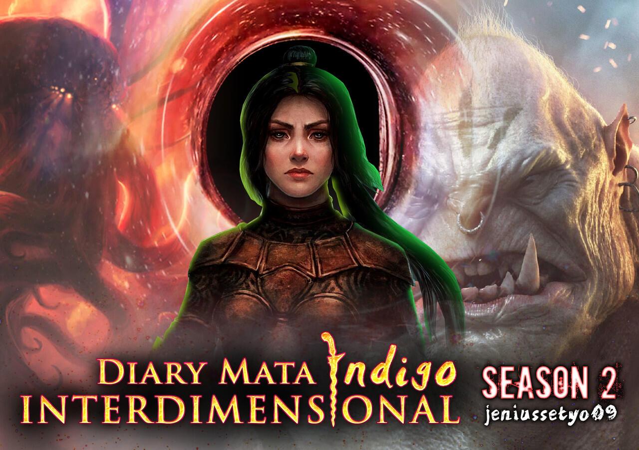 DIARY MATA INDIGO - SEASON 2 : SEBUAH CERITA LANJUTAN INDIGO INTERDIMENSIONAL