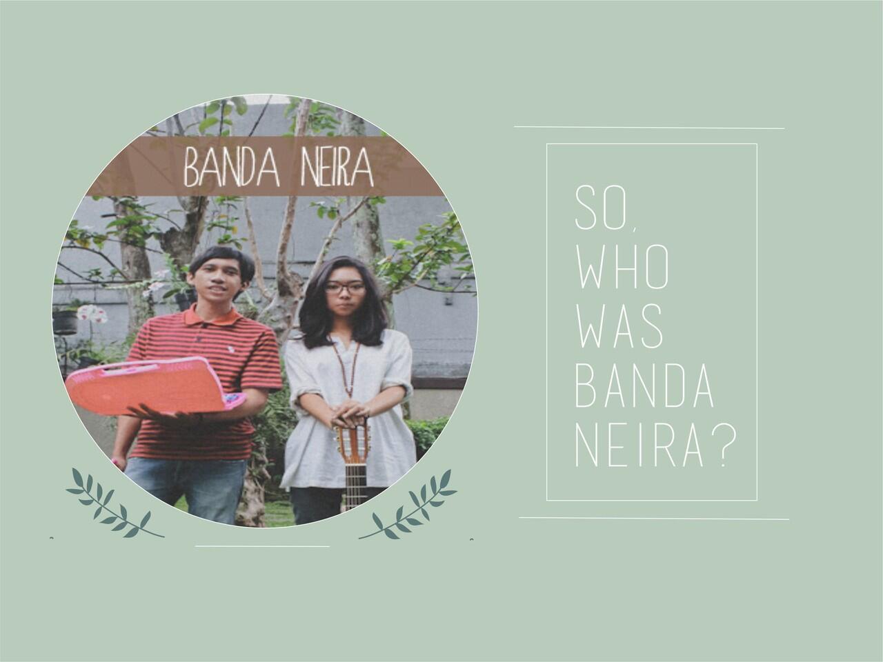 BANDA NEIRA: Duo Nelangsa Riang yang Menimbulkan Kecanduan Bagi Individu yang Rentan
