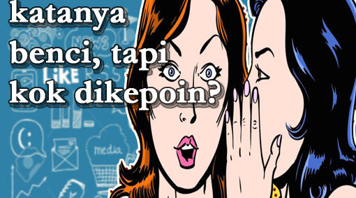 Indonesia Negriku, Orangnya Lucu-lucu (Benci Sama Orang, Tapi Dikepoin)