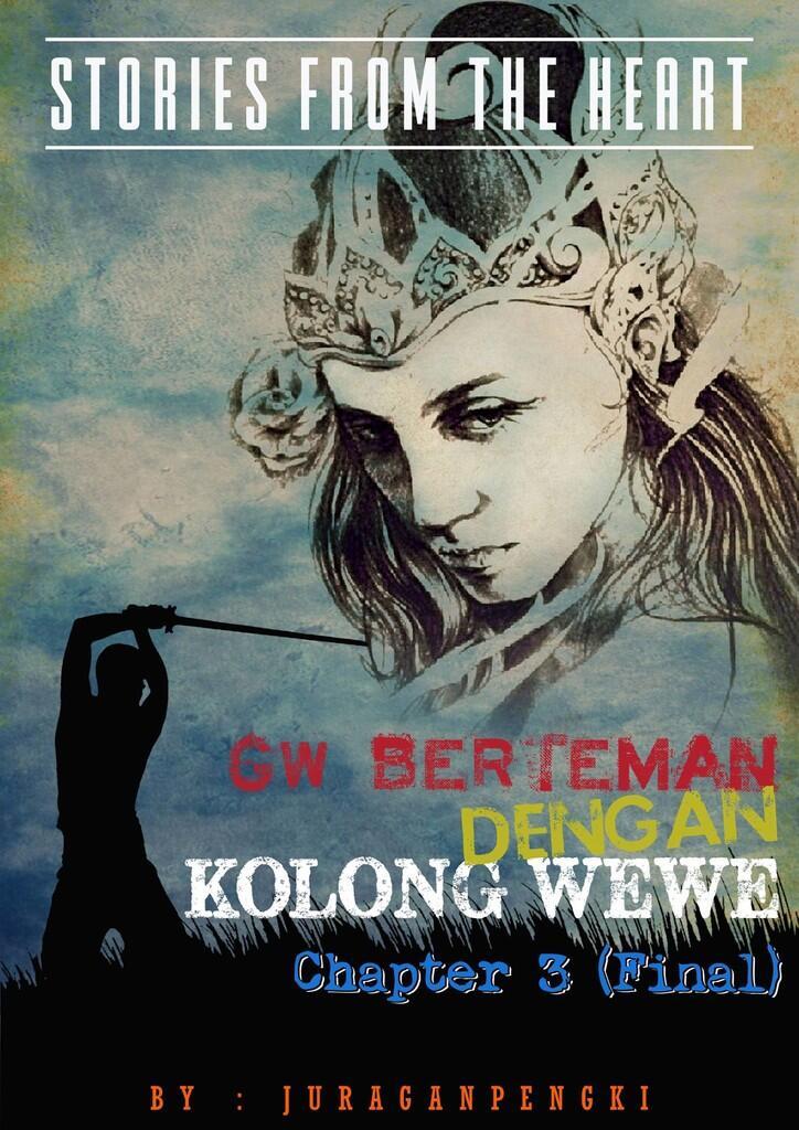 GW BERTEMAN DENGAN KOLONG WEWE (CHAPTER 3 / FINAL CHAPTER)