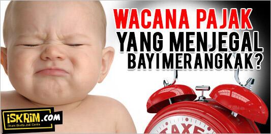 Wacana Pajak yang 'Menjegal' Bayi Merangkak?