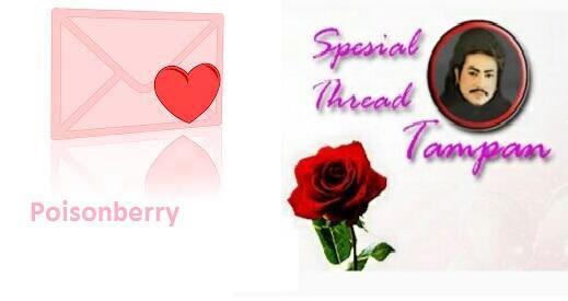 [LOVE LETTER 2] Wahai Kau Queen of Beauty/Poisonberry , Bersandarlah Padaku - Part 2