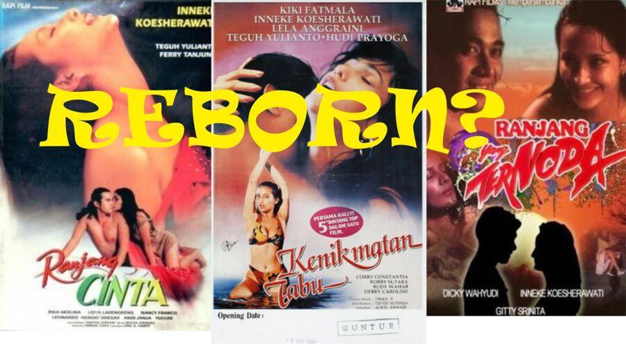 Jika Film-Film Dewasa Jadul Indonesia Dibuat 'Reborn'-Nya, Bagaimana