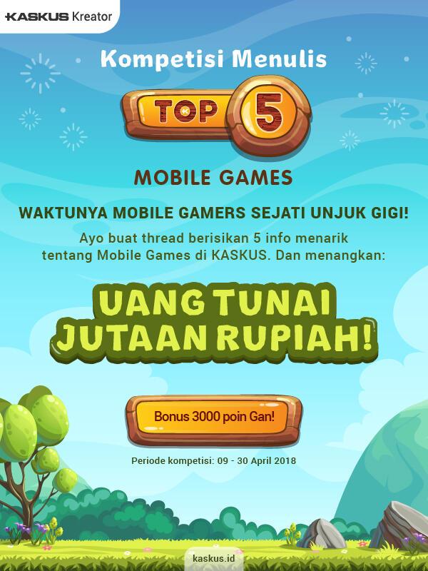 Pemain Mobile Games Kudu Banget Ikutan Top 5!