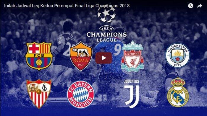 Inilah Jadwal Leg Kedua Perempat Final Liga Champions 2018