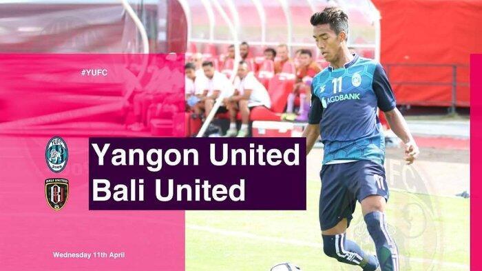 Live Streaming Piala AFC: Yangon United Vs Bali United Pukul 16.00 WIB